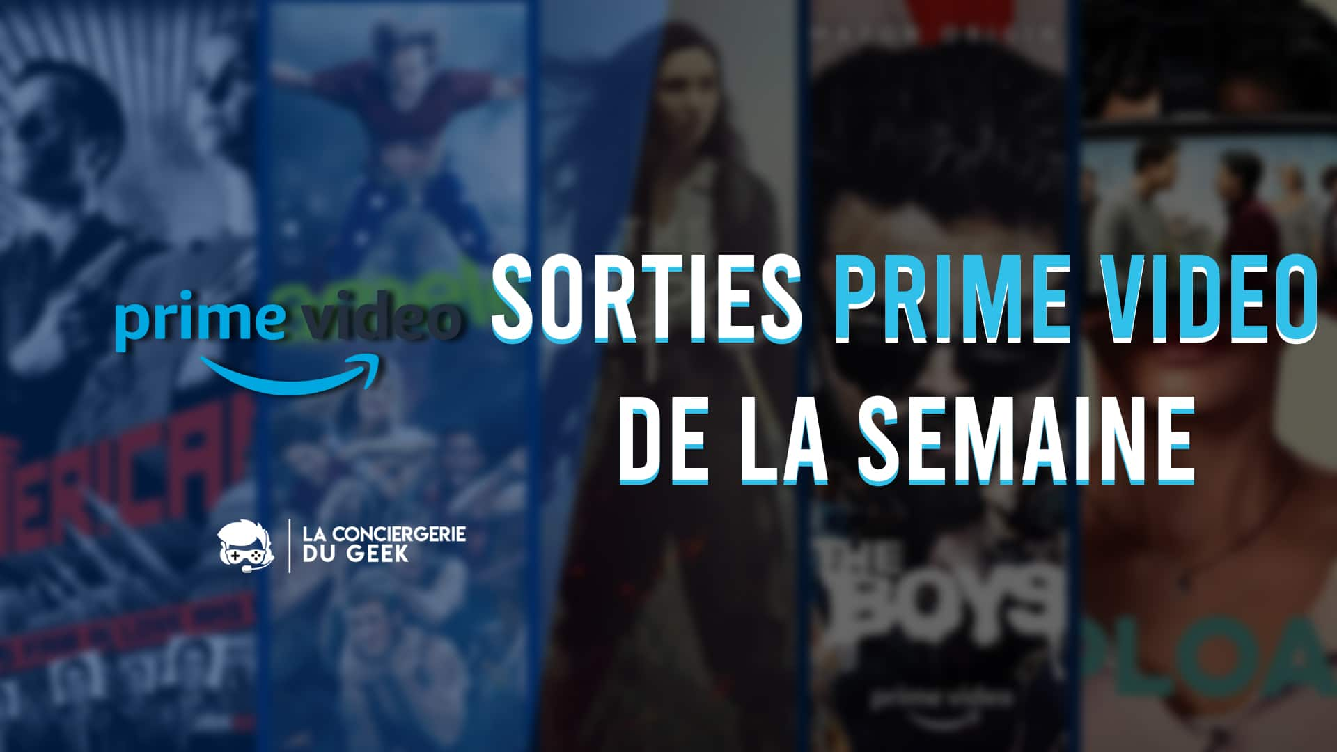 Sorties Amazon Prime Video de la semaine du 15 au 21 février